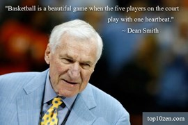 Words of wisdom by the great Dean Smith